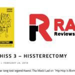 rap-reviews-reviews-hiss-3-hissterectomy