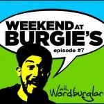 weekend-at-burgies-episode-7