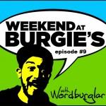 weekend-at-burgies-episode-9