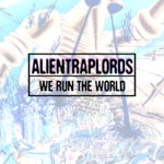 alien-trap-lords-run-the-world-with-new-dj-pack