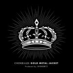 new-chokeules-single-gold-metal-jacket