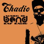 word-is-bond-interview-with-chadio